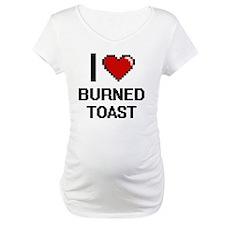 I love Burned Toast digital desi Shirt