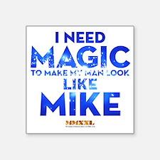 """MMXXL I Need Magic Square Sticker 3"""" x 3"""""""