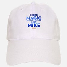 MMXXL I Need Magic Baseball Baseball Cap