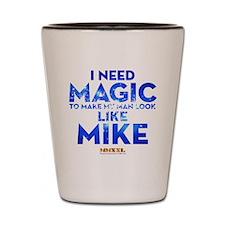 MMXXL I Need Magic Shot Glass