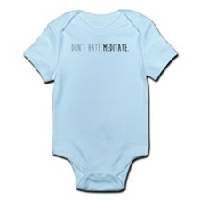Don't hate - Meditate Body Suit