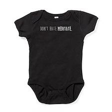 Don't hate - Meditate Baby Bodysuit