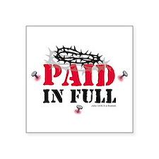 "Jesus Paid In Full Square Sticker 3"" X 3&quot"