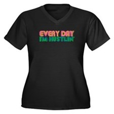 Every day I'm hustlin' Plus Size T-Shirt