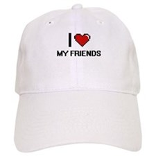 I love My Friends digital design Baseball Cap