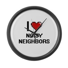 I love Noisy Neighbors digital de Large Wall Clock