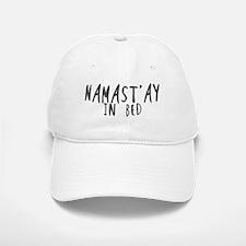 Namast'ay in bed Baseball Baseball Baseball Cap