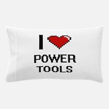 I love Power Tools digital design Pillow Case