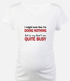 QUITE BUSY Shirt