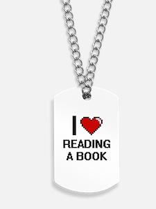 I love Reading A Book digital design Dog Tags