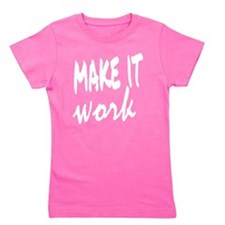 Make it Work Girl's Tee