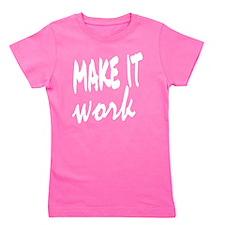 Make it Work Girl's Tee