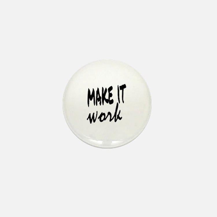 Make it Work Mini Button