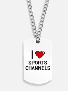 I love Sports Channels digital design Dog Tags