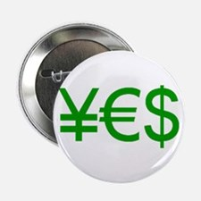 """Yen Euro Dollar 2.25"""" Button"""