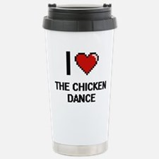 I love The Chicken Danc Travel Mug