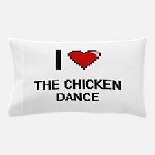 I love The Chicken Dance digital desig Pillow Case