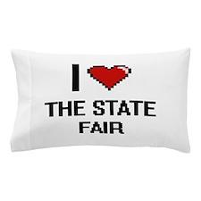I love The State Fair digital design Pillow Case