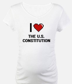 I love The U.S. Constitution dig Shirt