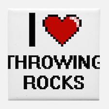 I love Throwing Rocks digital design Tile Coaster