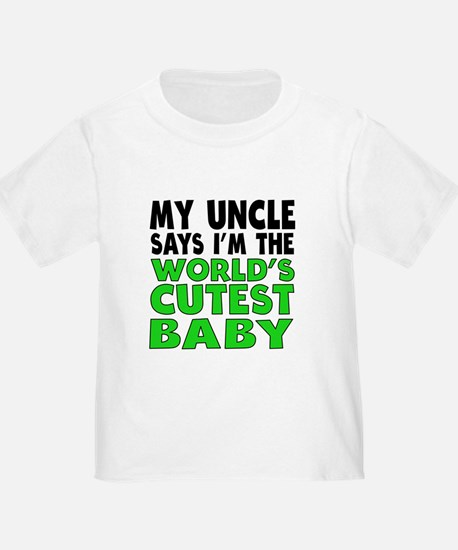 My Uncle Says Im The Worlds Cutest Baby T-Shirt