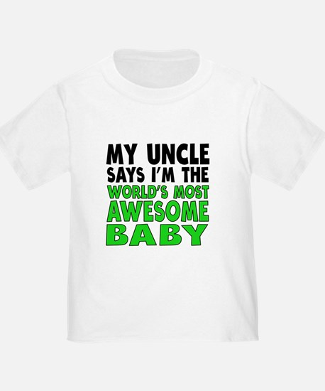 My Uncle Says Im The Worlds Most Awesome Baby T-Sh