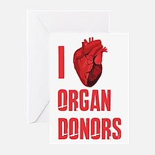 I love organ donors Greeting Cards