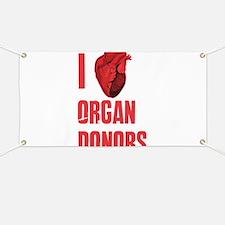 I love organ donors Banner