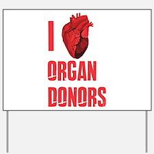 I love organ donors Yard Sign