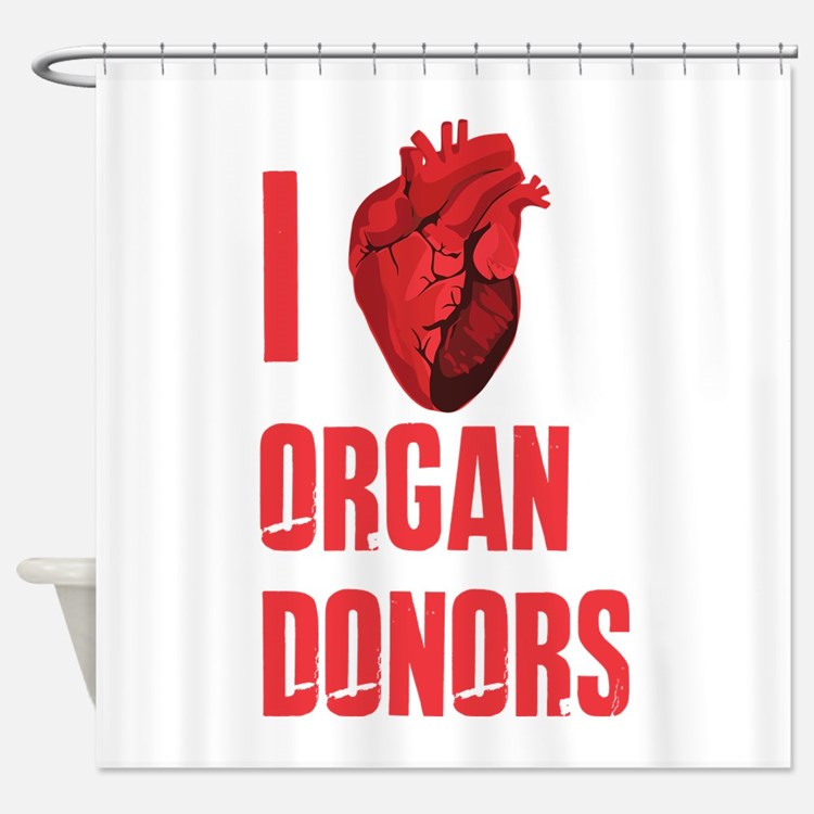 I love organ donors Shower Curtain