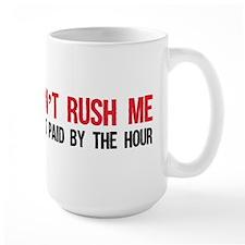Dont rush me Mugs
