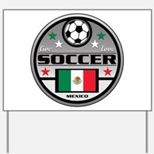 Live Love Soccer Mexico Yard Sign