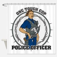 One Tough Female Cop Shower Curtain
