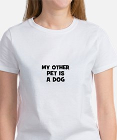 my other pet is a dog Tee