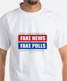 Fake News - Franklin Quote T-Shirt