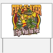 Fire Slayer Firefighter Yard Sign