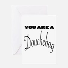You are a Douchebag Greeting Cards