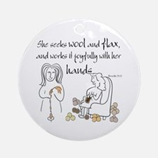 proverbs 31_13v2.png Round Ornament