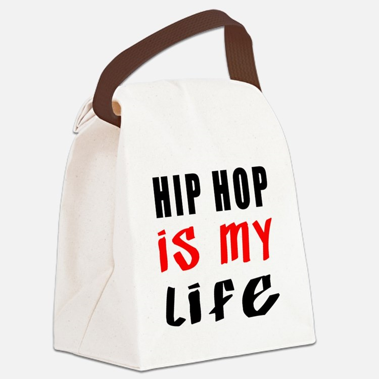 Hip Hop Is My Life Canvas Lunch Bag