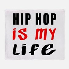 Hip Hop Is My Life Throw Blanket