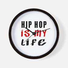 Hip Hop Is My Life Wall Clock