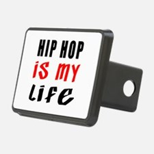 Hip Hop Is My Life Hitch Cover