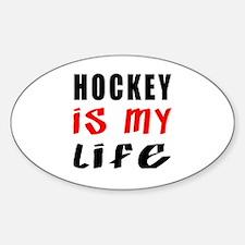 Hockey Is My Life Decal