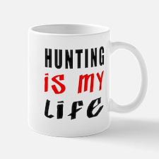 Hunting Is My Life Mug