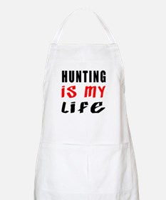 Hunting Is My Life Apron