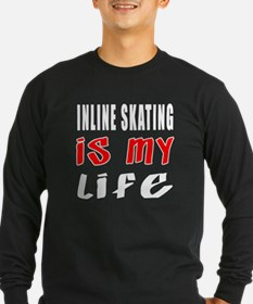 Inline Skating Is My Life T