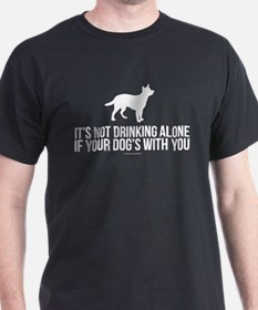 Drinking Alone With Dog T-Shirt