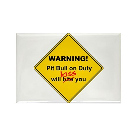 Pit Bull will KISS! Rectangle Magnet