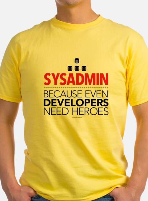 Developers Need Heroes Sysadmin T-Shirt