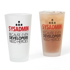 Developers Need Heroes Sysadmin Drinking Glass